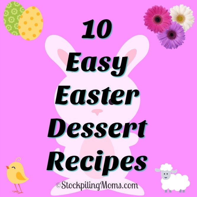 10 Easy Easter Dessert Recipes that everyone will love!