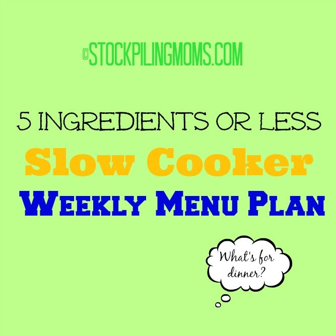 5 Ingredients or Less Slow Cooker Weekly Menu Plan to help save you time and money on dinner!
