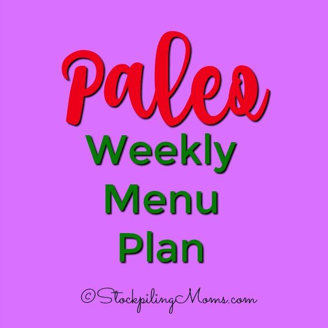 Paleo Weekly Menu Plan to help save you time and money on dinner this week!