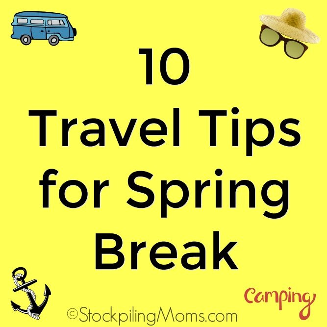 10 Travel Tips for Spring Break to help make your vacation or travel plans easier!