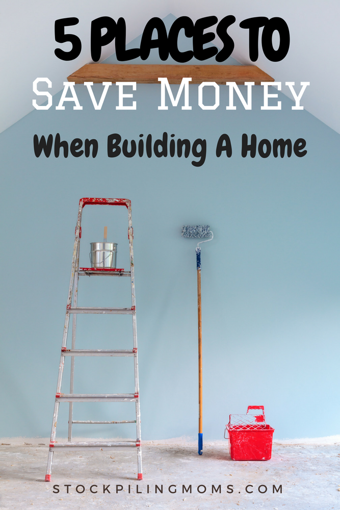 5 places to save money when building a home for Save money building a house
