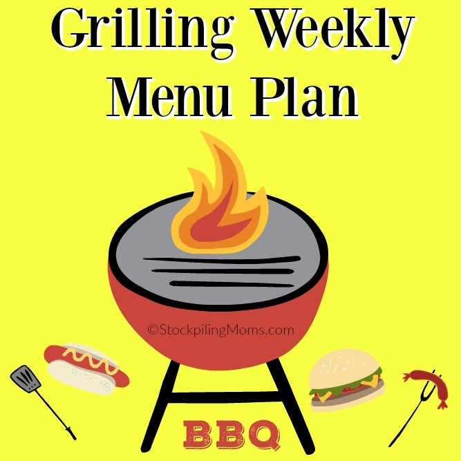 Summer Grilling Weekly Menu Plan to help you save time and money on your dinners this week!