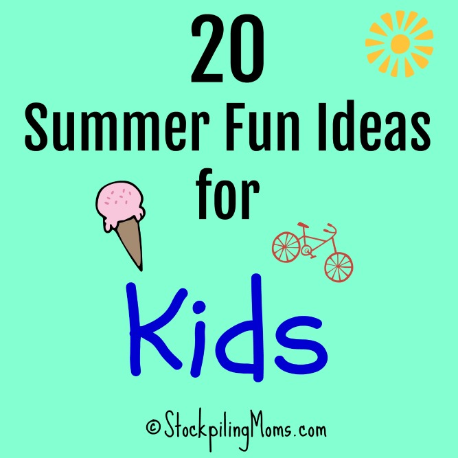 20 Summer Fun Ideas for Kids that will keep them busy and having a great time!