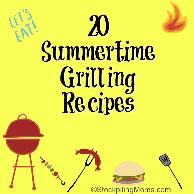 20 Summertime Grilling Recipes that you can make for your family!