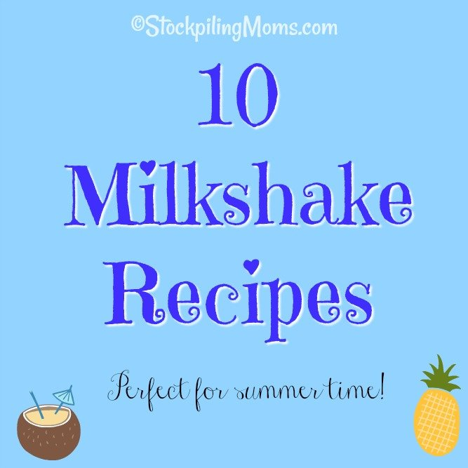 Who doesn't love milkshakes on a hot summer day??? Enjoy one of our 10 Milkshake Recipes this summer!
