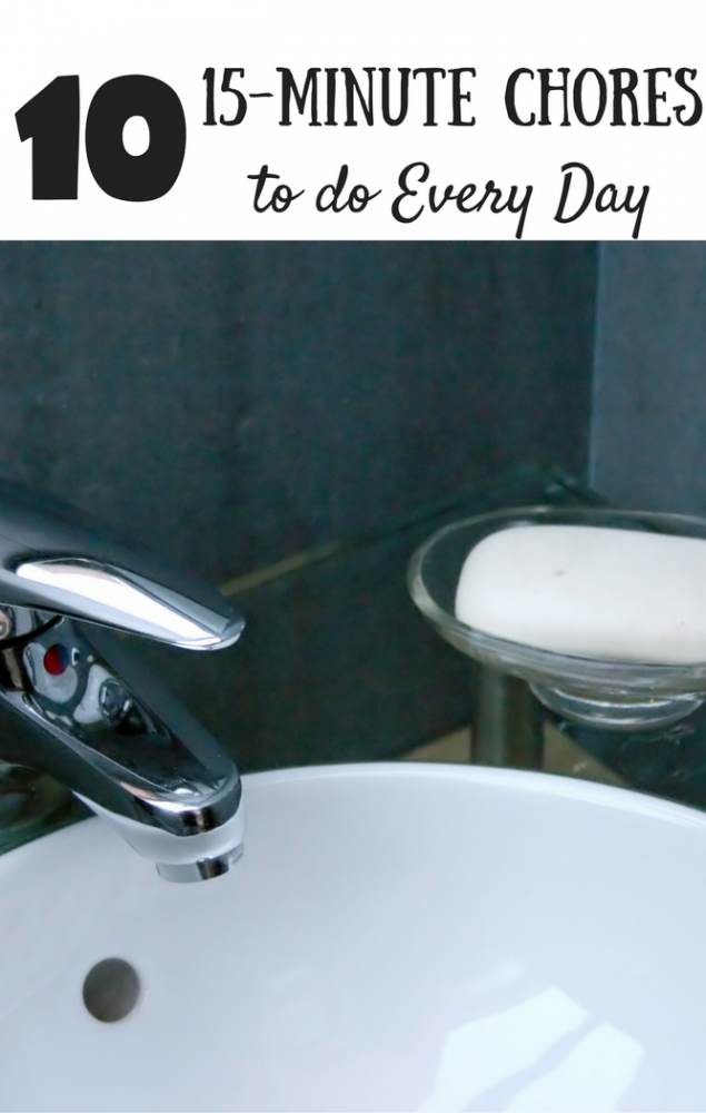 Ten 15-Minute Chores to do Daily: