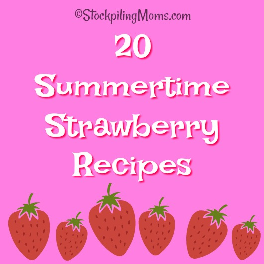 20 Summertime Strawberry Recipes that you must try!!! They are so good!