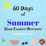 60 Days of Summer Slow Cooker Recipes