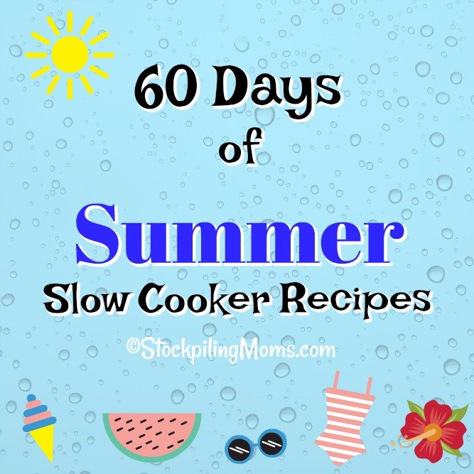 60 Days of Summer Slow Cooker Recipes to save you time and money in the kitchen! More time with your family and friends!