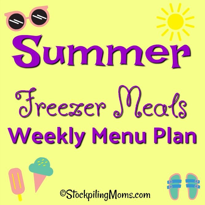 Summer Freezer Meals Weekly Menu Plan to help you save time and money on dinner this week!