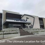 TopGolf – The Ultimate Location for Golfers