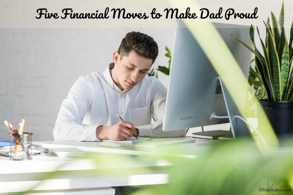 Five Financial Moves to Make Dad Proud