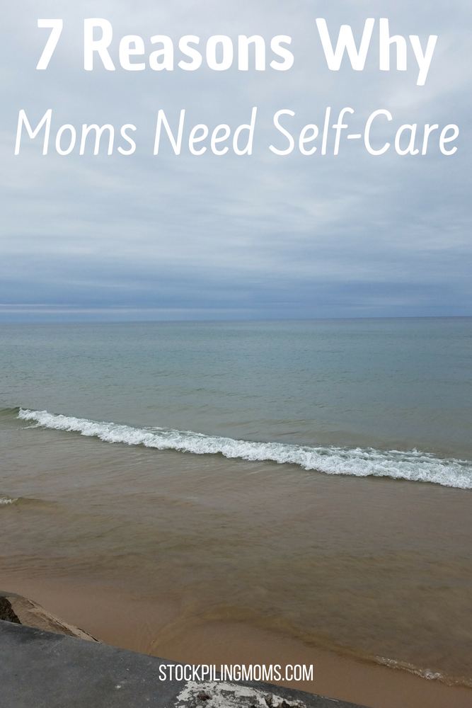 7 Reasons Moms Need Self-Care